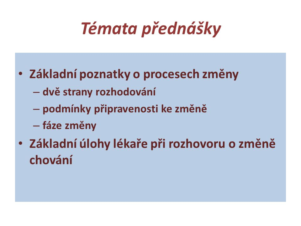 Témata přednášky Základní poznatky o procesech změny