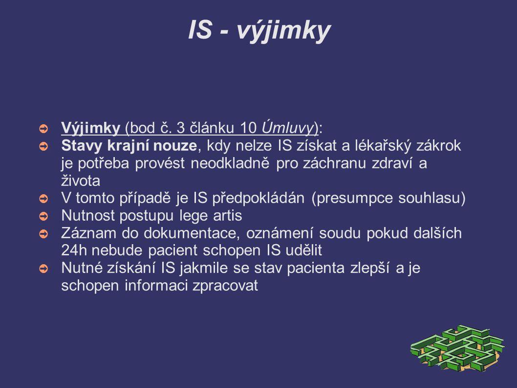 IS - výjimky Výjimky (bod č. 3 článku 10 Úmluvy):