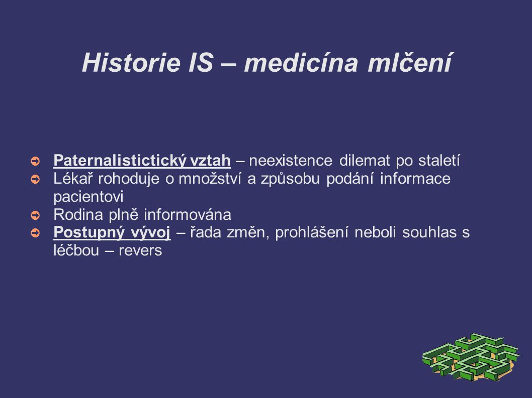 Historie IS – medicína mlčení