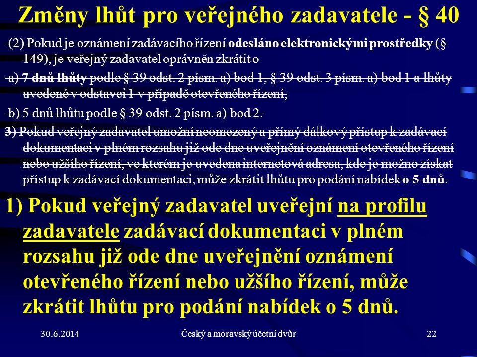 Změny lhůt pro veřejného zadavatele - § 40