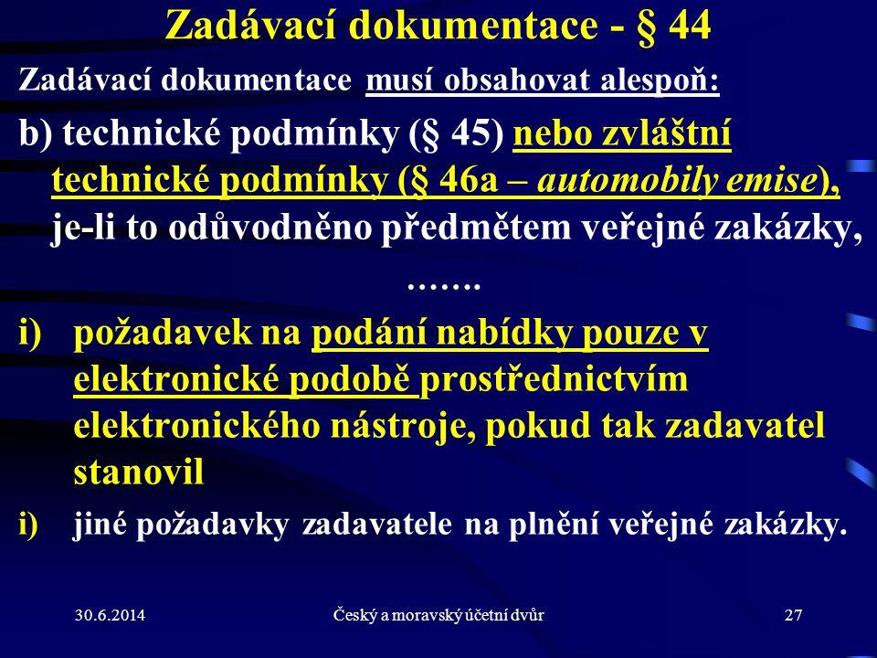 Zadávací dokumentace - § 44