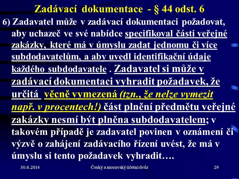 Zadávací dokumentace - § 44 odst. 6