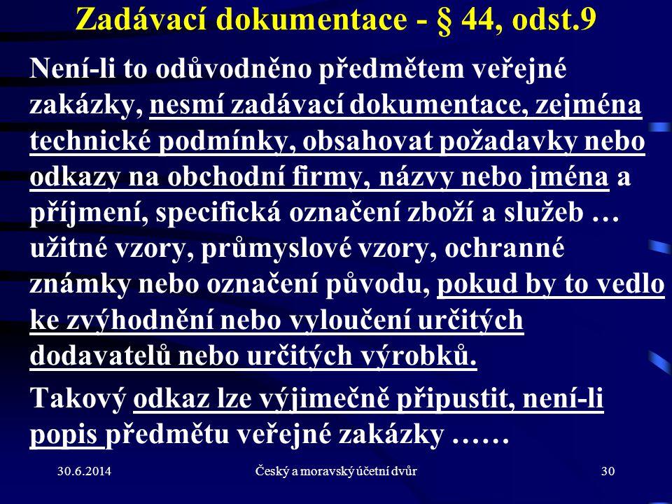Zadávací dokumentace - § 44, odst.9