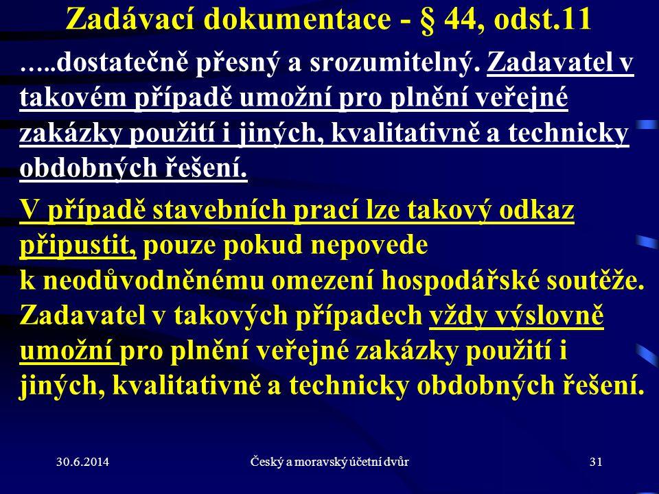 Zadávací dokumentace - § 44, odst.11