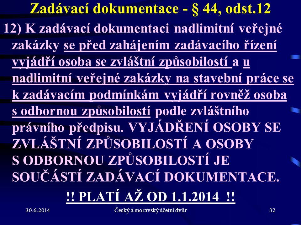 Zadávací dokumentace - § 44, odst.12