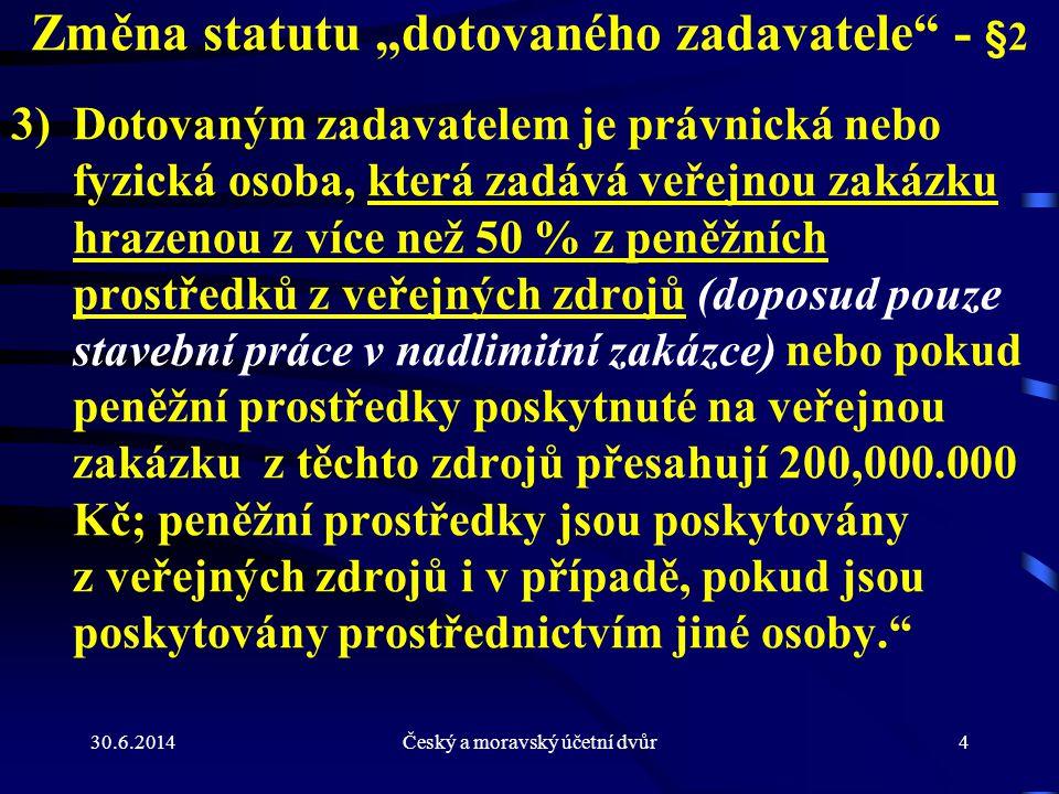 """Změna statutu """"dotovaného zadavatele - §2"""