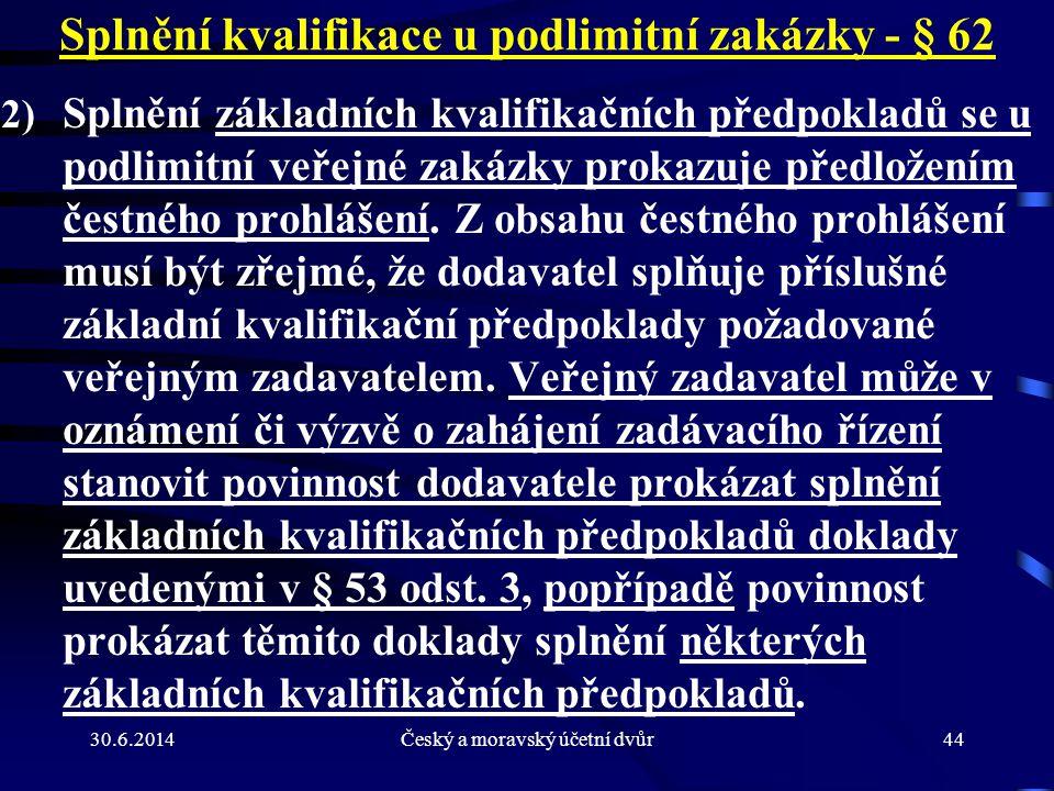 Splnění kvalifikace u podlimitní zakázky - § 62
