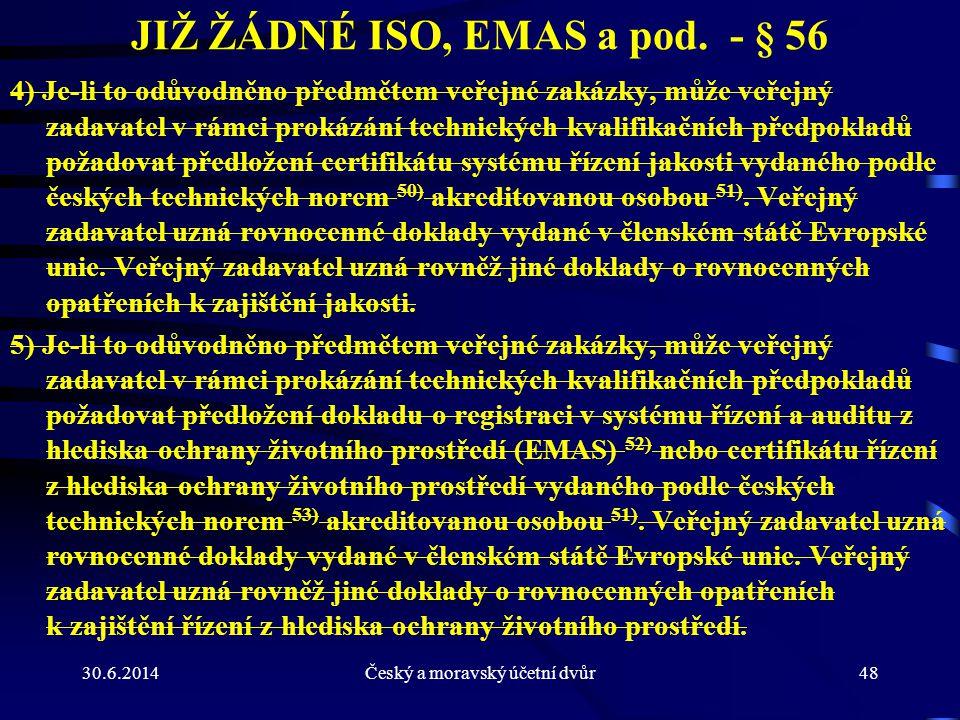JIŽ ŽÁDNÉ ISO, EMAS a pod. - § 56