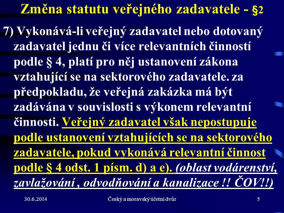 Změna statutu veřejného zadavatele - §2