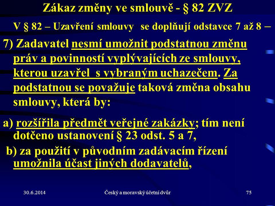 Zákaz změny ve smlouvě - § 82 ZVZ