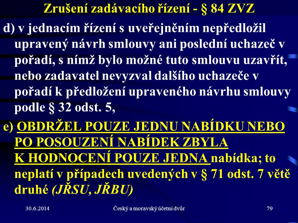 Zrušení zadávacího řízení - § 84 ZVZ