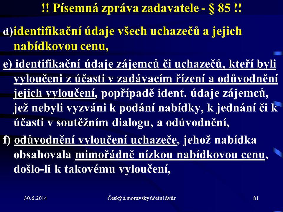 !! Písemná zpráva zadavatele - § 85 !!