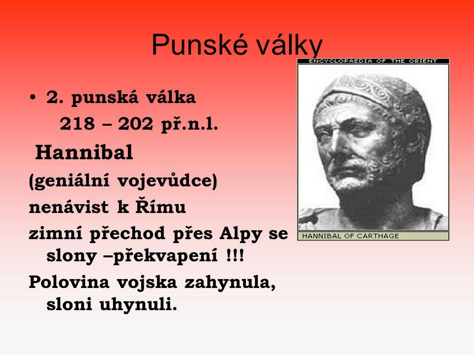 Punské války 2. punská válka 218 – 202 př.n.l. Hannibal
