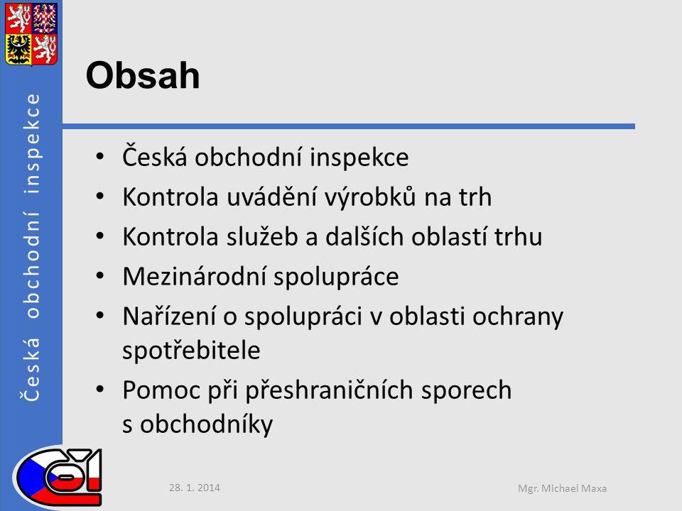 Obsah Česká obchodní inspekce Kontrola uvádění výrobků na trh
