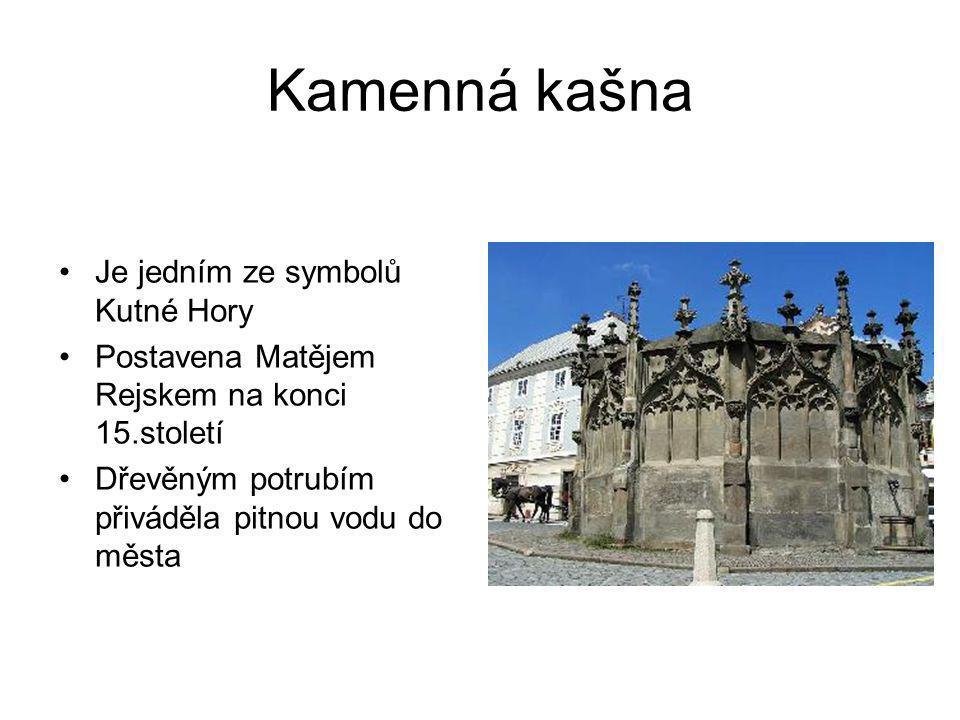 Kamenná kašna Je jedním ze symbolů Kutné Hory