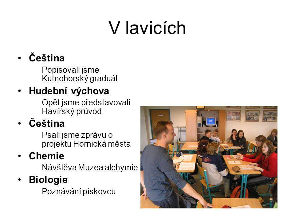 V lavicích Čeština Hudební výchova Chemie Biologie