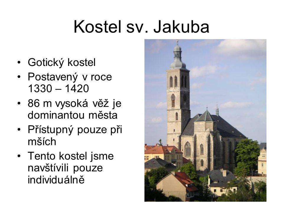 Kostel sv. Jakuba Gotický kostel Postavený v roce 1330 – 1420