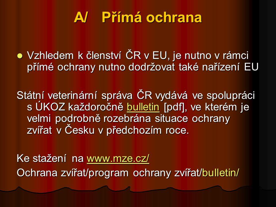 A/ Přímá ochrana Vzhledem k členství ČR v EU, je nutno v rámci přímé ochrany nutno dodržovat také nařízení EU.