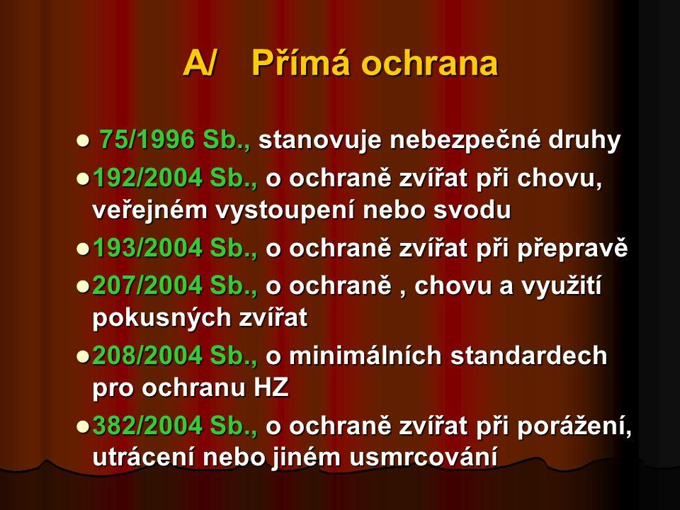 A/ Přímá ochrana 75/1996 Sb., stanovuje nebezpečné druhy