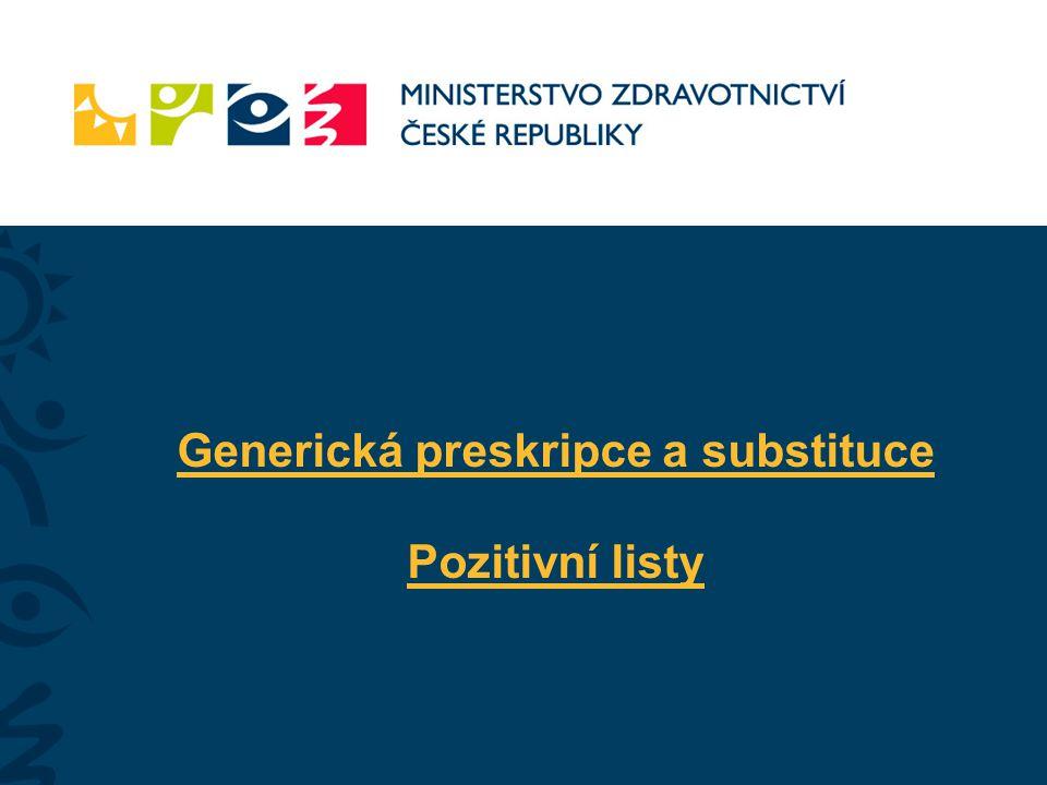 Generická preskripce a substituce Pozitivní listy