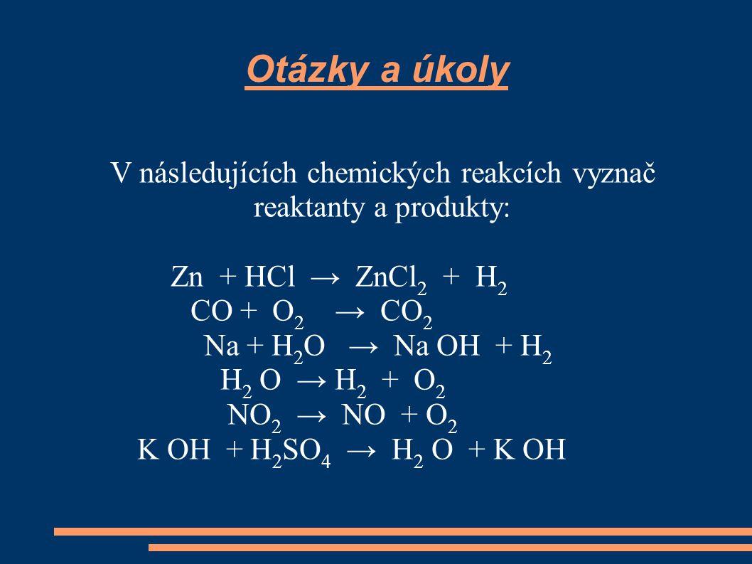 V následujících chemických reakcích vyznač