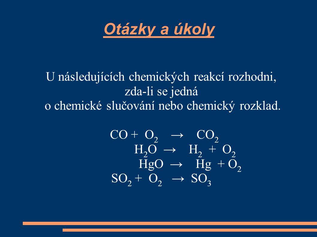 Otázky a úkoly U následujících chemických reakcí rozhodni,