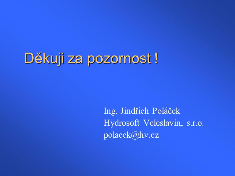 Děkuji za pozornost ! Ing. Jindřich Poláček