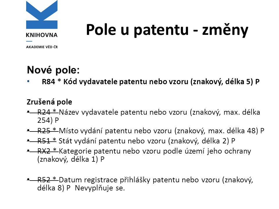 Pole u patentu - změny Nové pole: