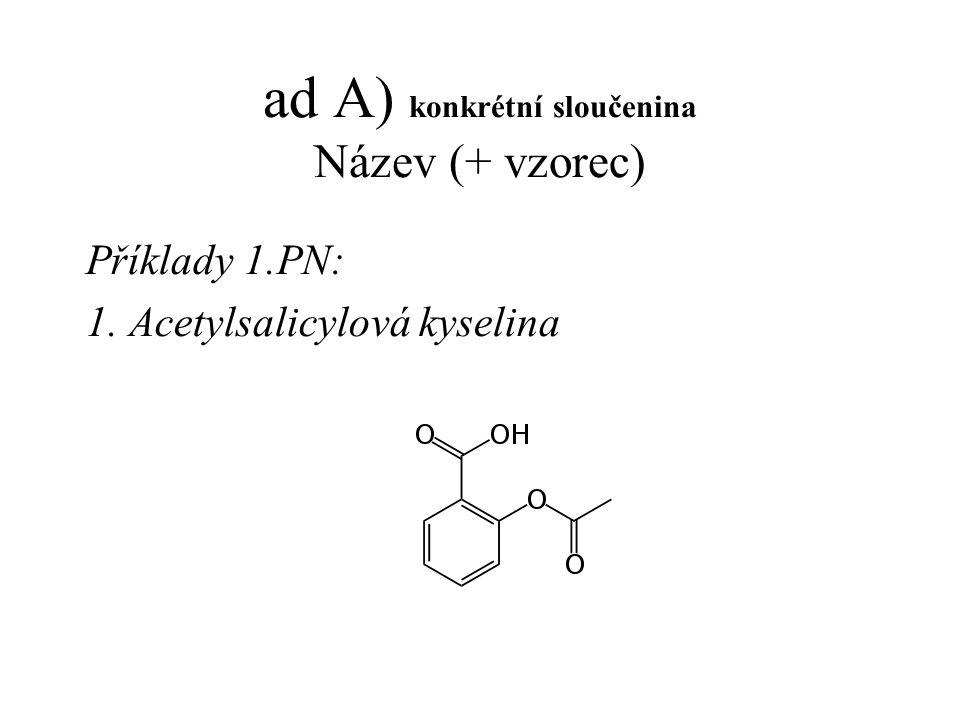 ad A) konkrétní sloučenina Název (+ vzorec)