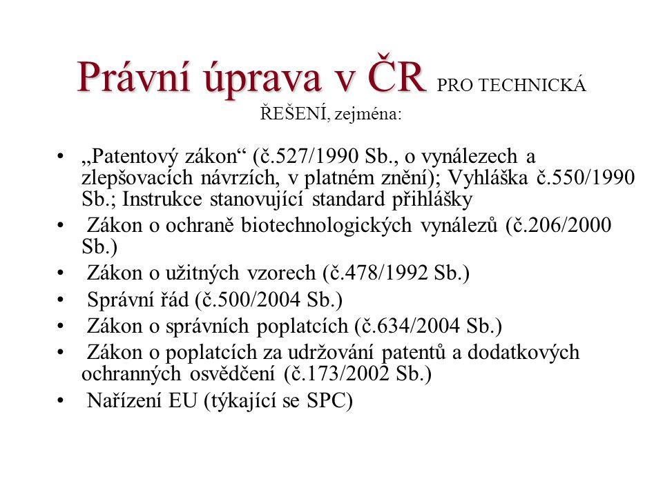 Právní úprava v ČR PRO TECHNICKÁ ŘEŠENÍ, zejména: