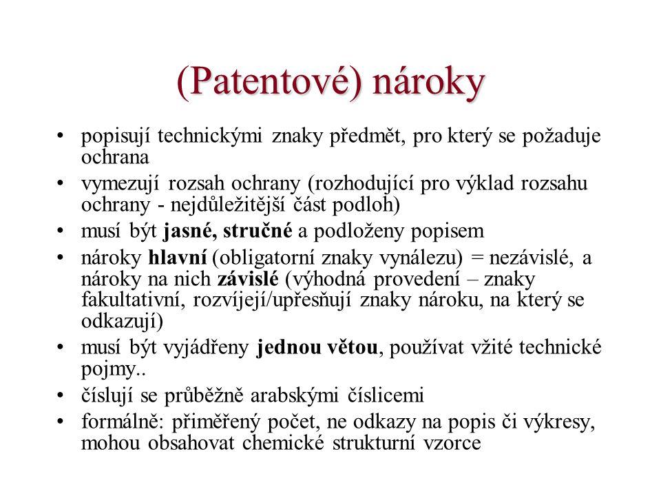 (Patentové) nároky popisují technickými znaky předmět, pro který se požaduje ochrana.