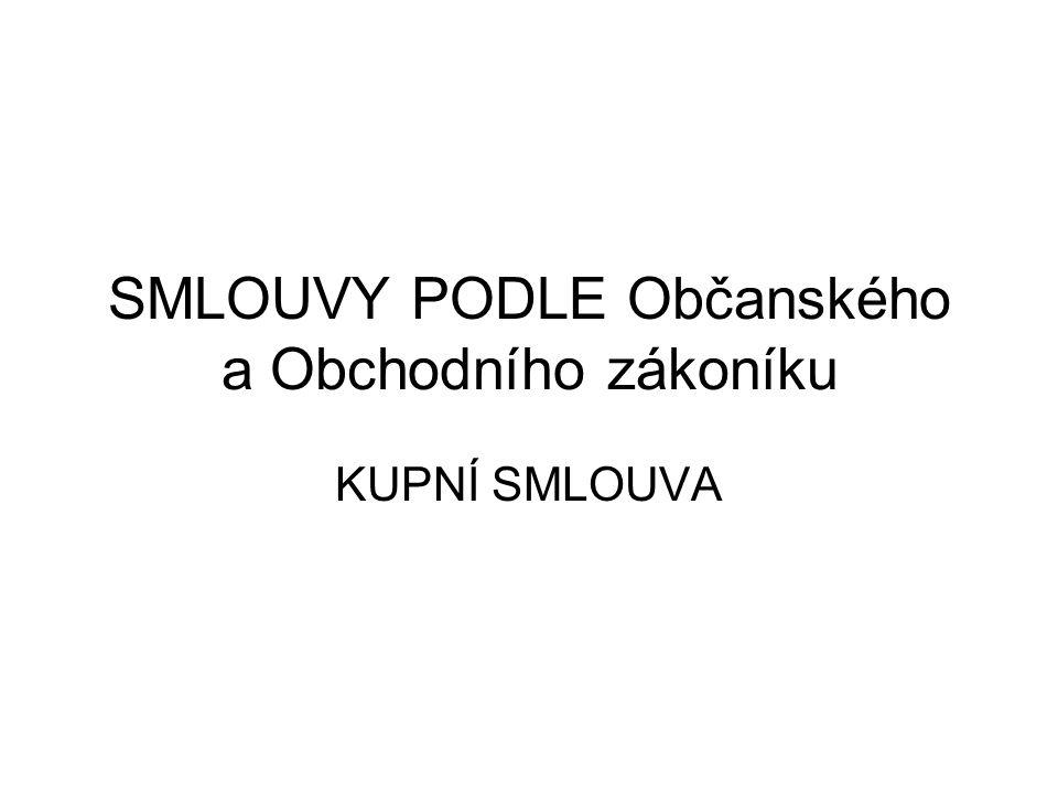 SMLOUVY PODLE Občanského a Obchodního zákoníku