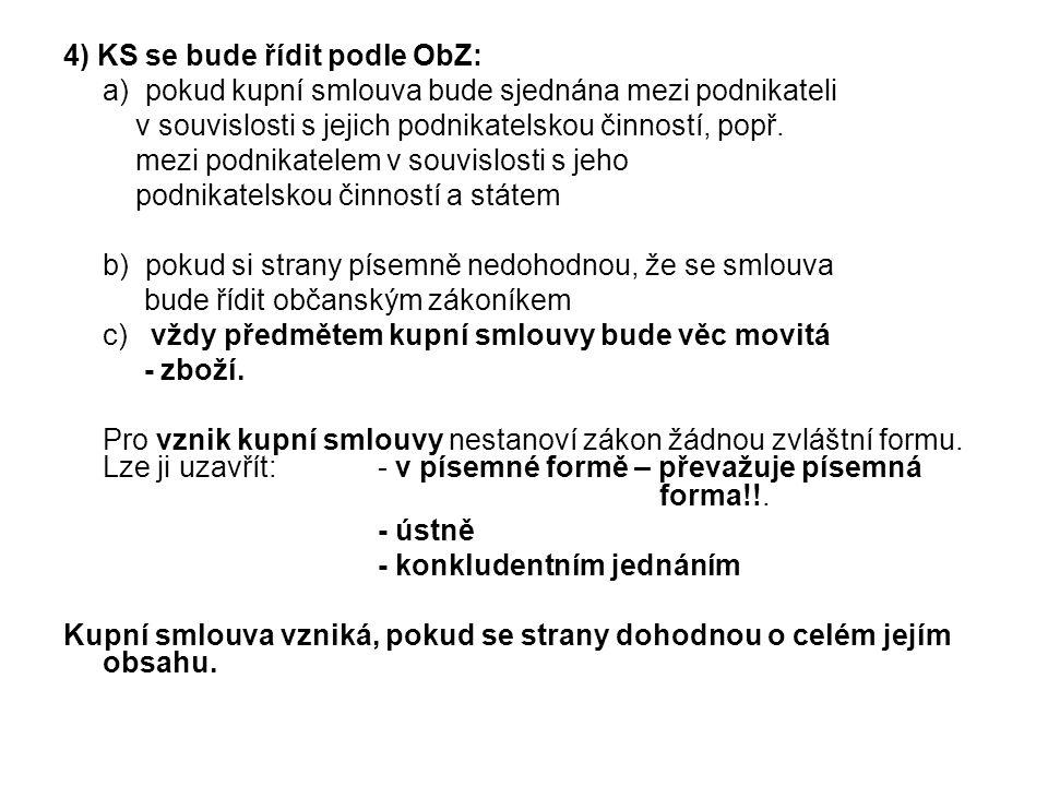 4) KS se bude řídit podle ObZ: