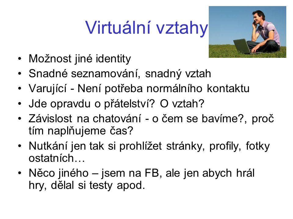 Virtuální vztahy Možnost jiné identity