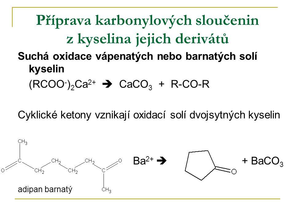 Příprava karbonylových sloučenin z kyselina jejich derivátů