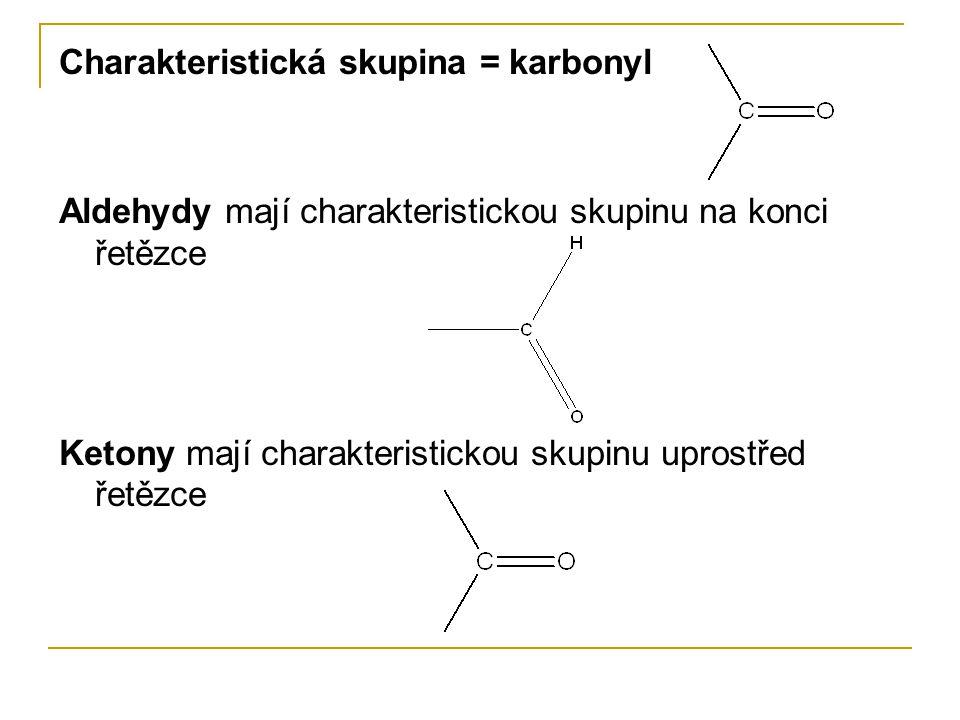 Charakteristická skupina = karbonyl