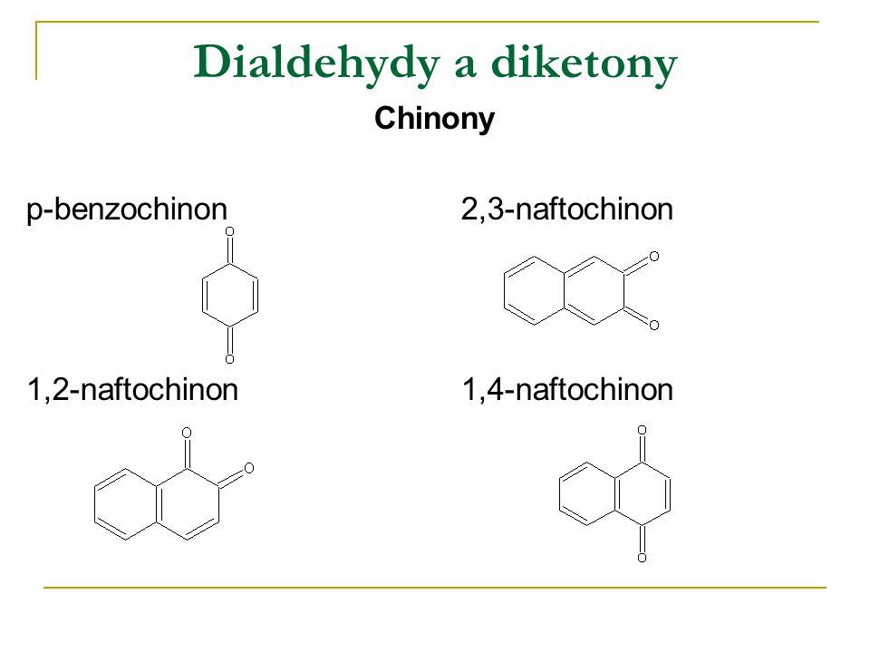 Dialdehydy a diketony Chinony p-benzochinon 2,3-naftochinon