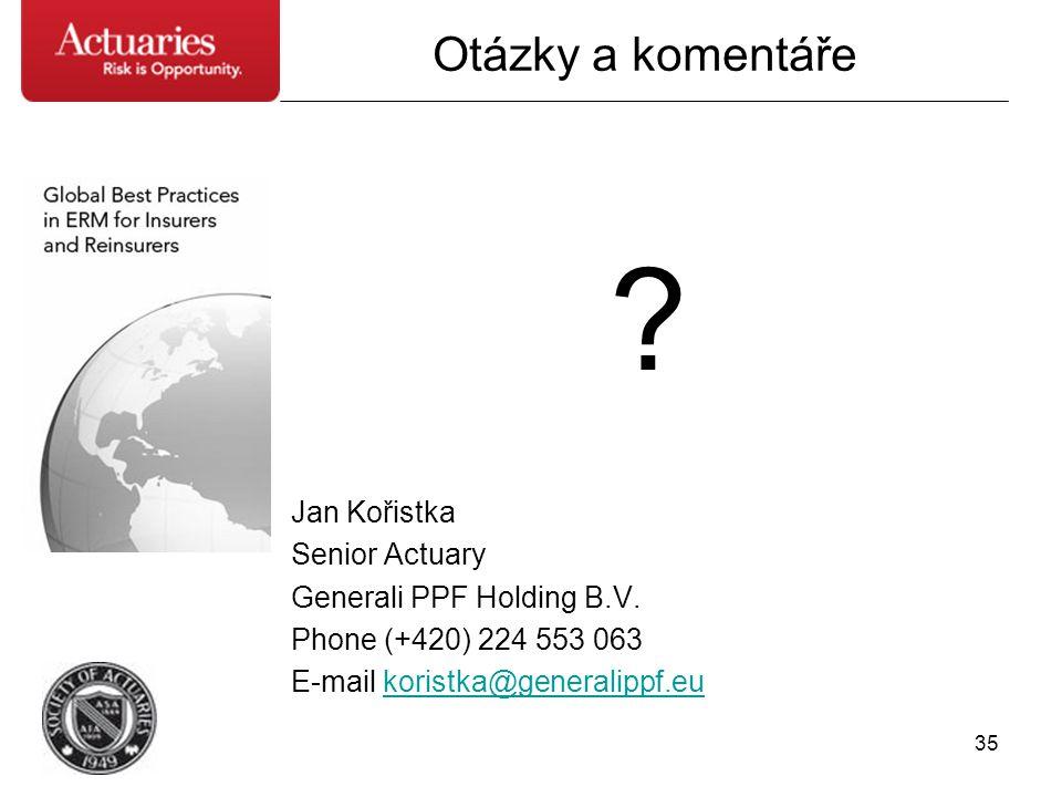 Otázky a komentáře Jan Kořistka Senior Actuary