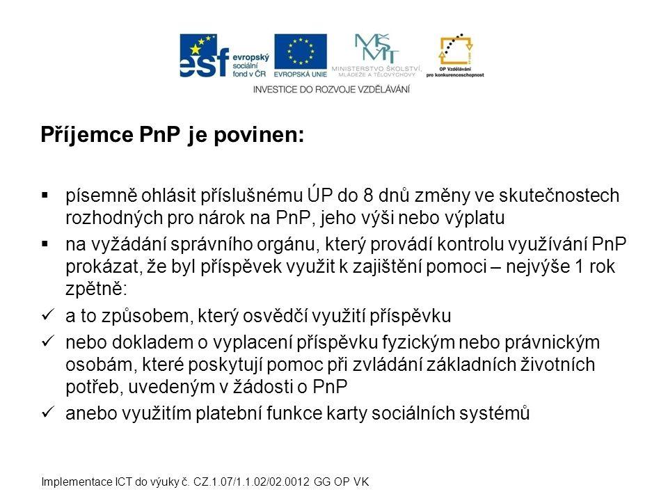 Příjemce PnP je povinen: