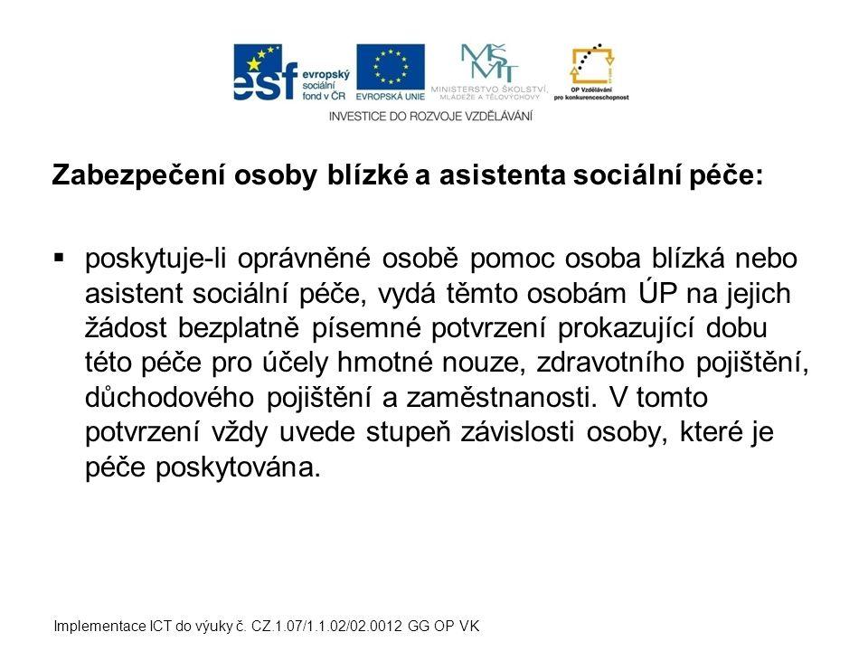 Zabezpečení osoby blízké a asistenta sociální péče:
