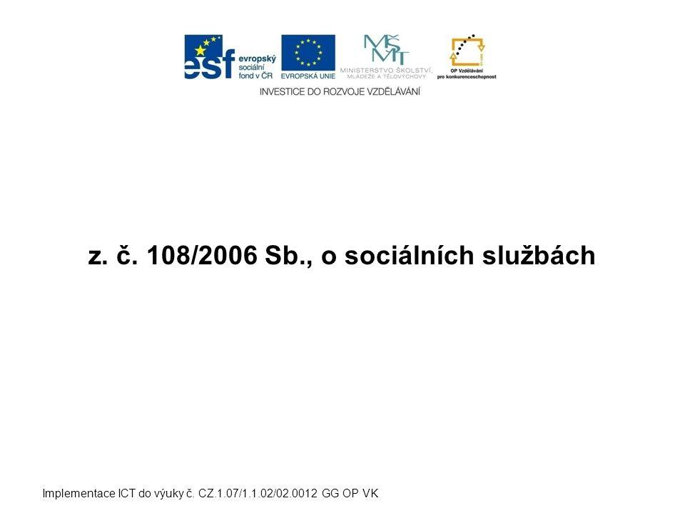 z. č. 108/2006 Sb., o sociálních službách