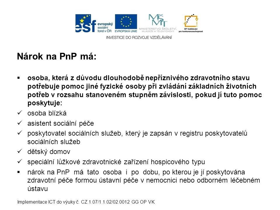 Nárok na PnP má: