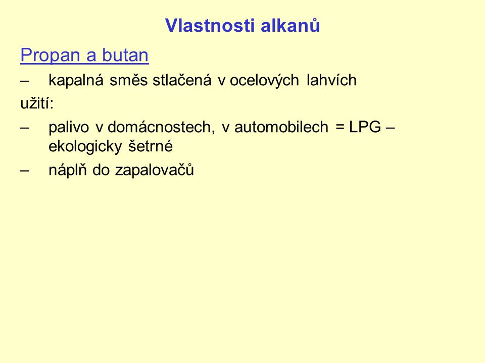 Vlastnosti alkanů Propan a butan