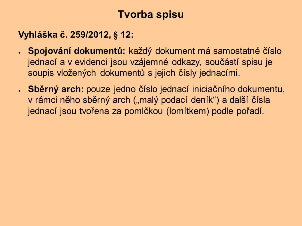 Tvorba spisu Vyhláška č. 259/2012, § 12: