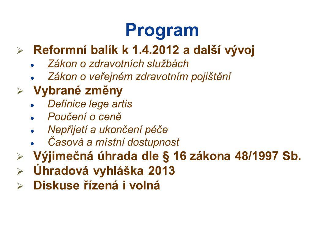 Program Reformní balík k 1.4.2012 a další vývoj Vybrané změny