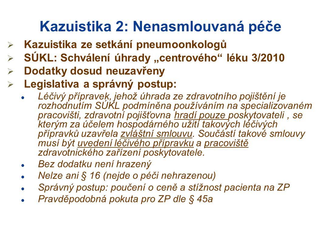 Kazuistika 2: Nenasmlouvaná péče