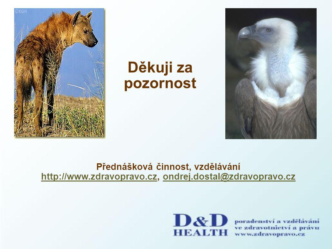 Děkuji za pozornost Přednášková činnost, vzdělávání http://www.zdravopravo.cz, ondrej.dostal@zdravopravo.cz.