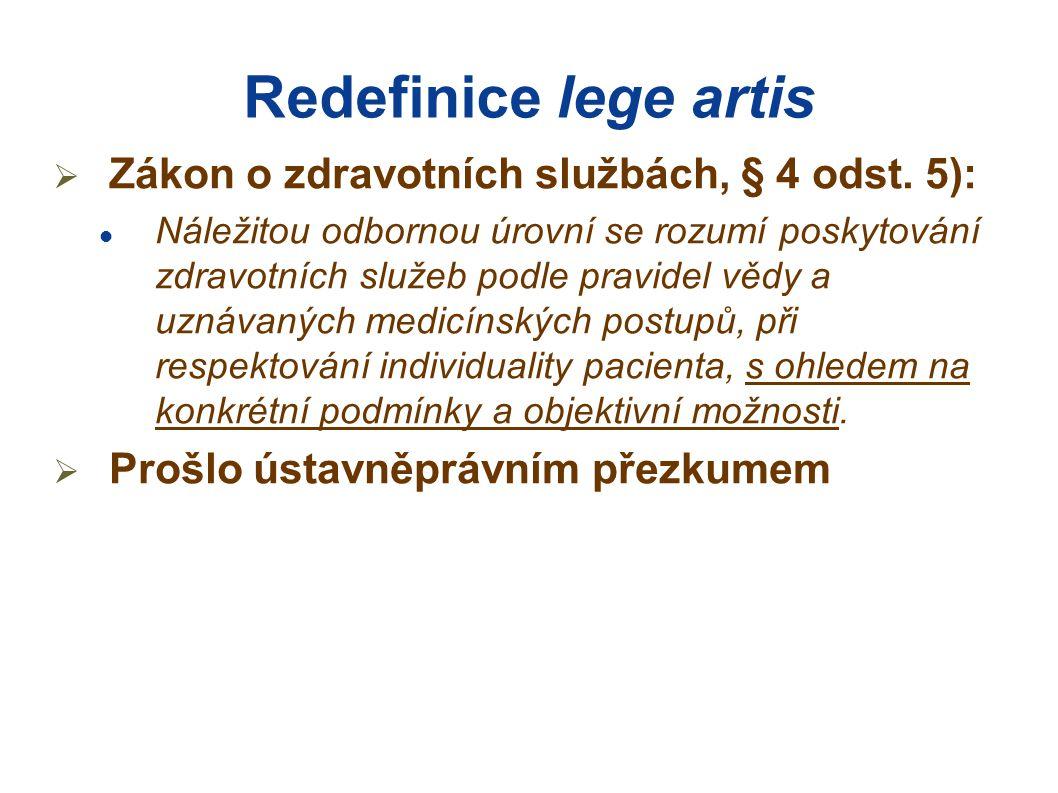 Redefinice lege artis Zákon o zdravotních službách, § 4 odst. 5):