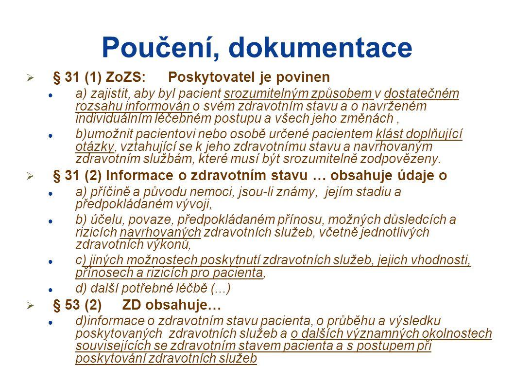 Poučení, dokumentace § 31 (1) ZoZS: Poskytovatel je povinen