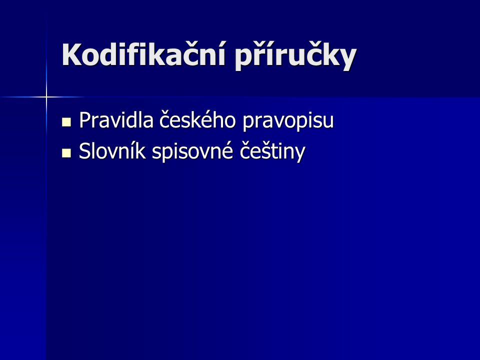 Kodifikační příručky Pravidla českého pravopisu